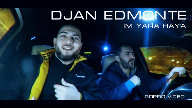 Djan Edmonte - Im Yara Haya (Новинка 2019)