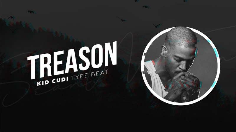 FREE Kid Cudi Type Beat Type Beat 2018 - Treason by Sean Motione