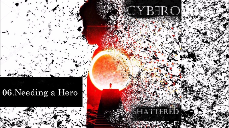 Cybero - Needing a Hero (Electronic Rock)