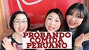 COREANAS PROBANDO COMIDA PERUANA