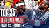 LeBron James and Dwyane Wades Top 25 Plays As Teammates