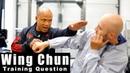 Wing Chun Training - Wing Chun Is tan da most effective.Q2