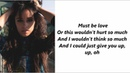 Camila Cabello Must Be Love Official Audio Lyrics