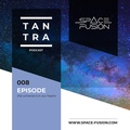 Space Fusion - Tantra Podcast #008 www.space-fusion.com