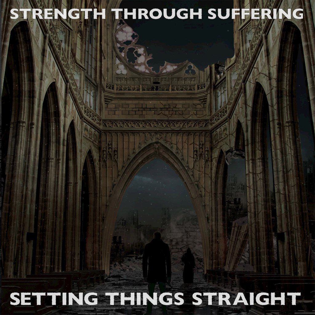 Strength Through Suffering - Setting Things Straight (2015)