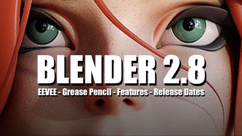 Blender 2.8 Will Be A Game Changer! - EEVEE, Grease Pencil, Features, and Release Dates