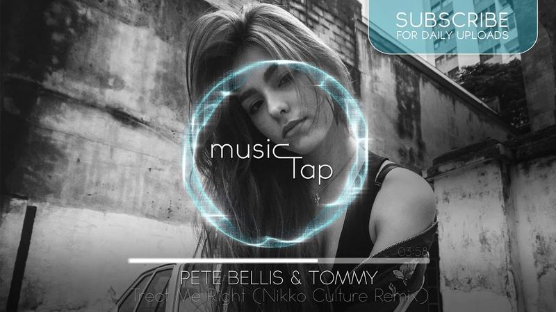 Pete Bellis Tommy Treat Me Right Nikko Culture Remix