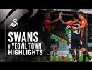 HIGHLIGHTS YEOVIL TOWN 1 2 SWANSEA CITY