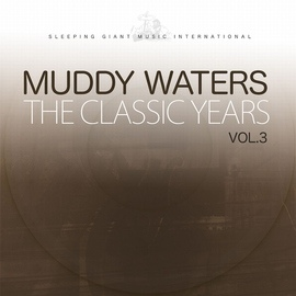 Muddy Waters альбом The Classic Years, Vol. 3