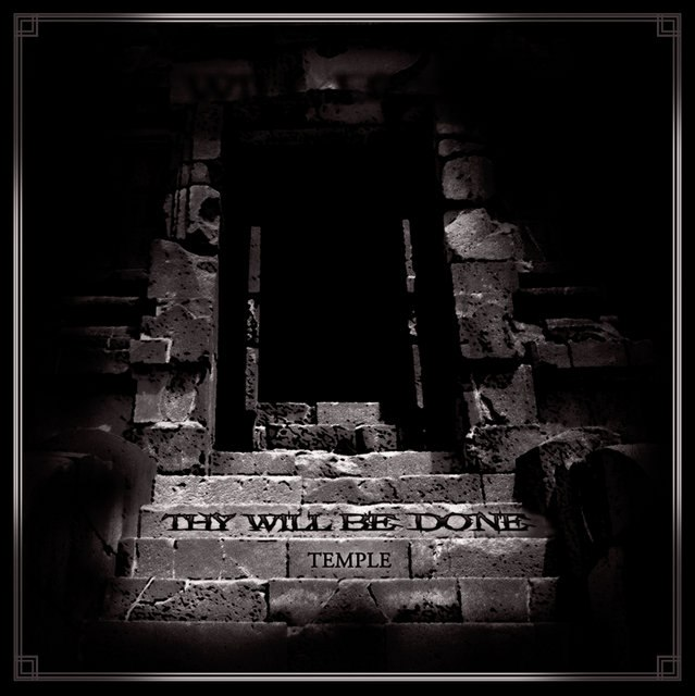 Thy Will Be Done Premiere -  Temple [EP] (2012)