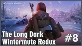 The Long Dark.Wintermute Redux-ч8