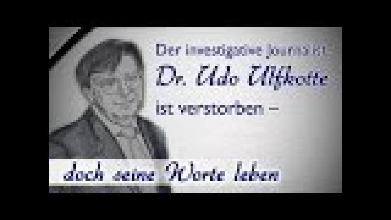 Der investigative Journalist Dr. Udo Ulfkotte ist verstorben   16.01.17   www.kla.tv9739