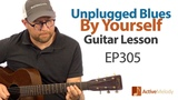 Unplugged Acoustic Blues Guitar Lesson (Part 2) - Play the blues by yourself on guitar - EP305