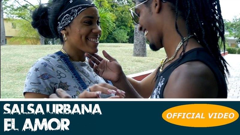Salsa Urbana - El Amor (Video Oficial 2018)