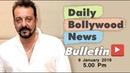 Latest Hindi Entertainment News From Bollywood   Sanjay Dutt   09 January 2019   5:00 PM