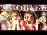 WHISPER CHALLENGE/