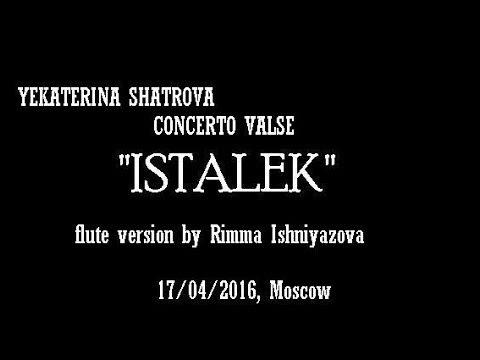 E. Shatrova - Concerto Valse Istalek (flute version by Rimma Ishniyazova)