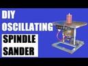 Oscillating Spindle Sander (DIY)