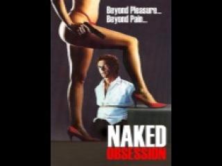 all Movie Mystery-Suspense naked obsession / голые одержимость