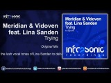 Meridian &amp Vidoven feat. Lina Sanden - Trying