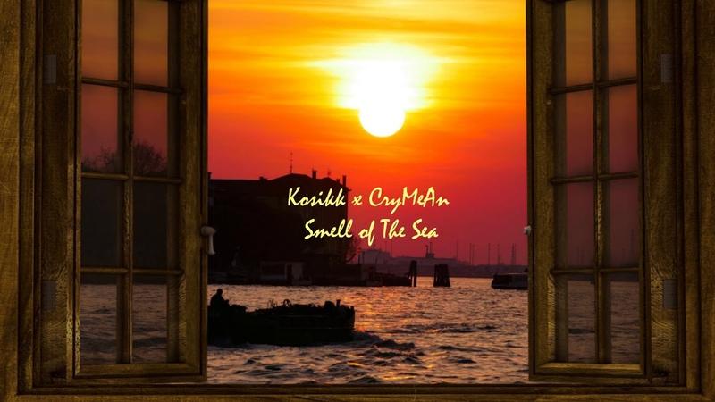 Kosikk х CryMeAn - Smell of The Sea (CryMeAn VIP) 2018