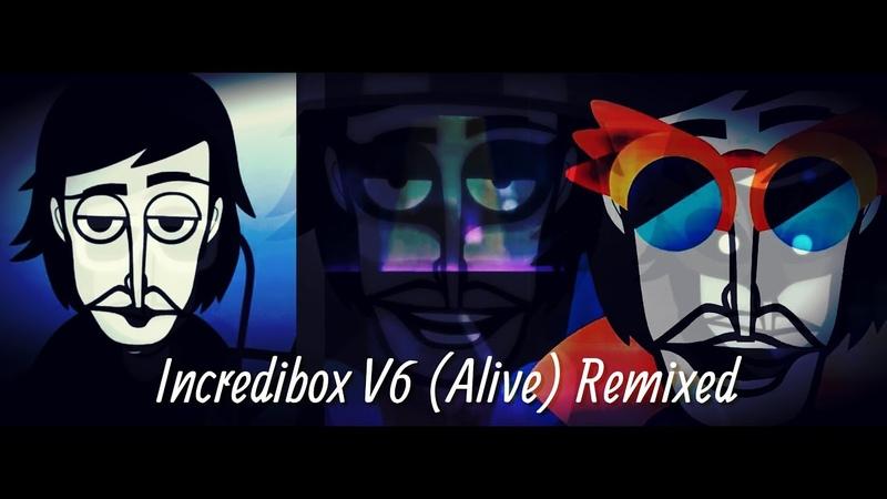 Incredibox V6 (Alive) Remixed [By Alex Ivan]