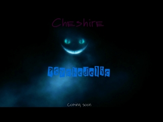 Cheshire - Psychedelic