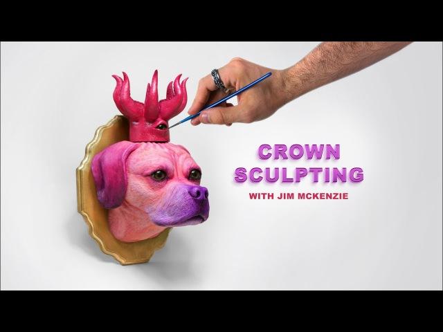 Crown Sculpting with Jim McKenzie