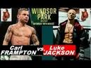 Карл Фрэмптон - Люк Джексон / Carl Frampton vs Luke Jackson (18.08.18)