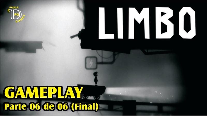 Limbo Gameplay - Parte Final