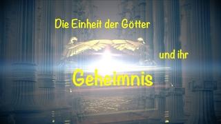 Die Einheit der Götter und ihr Geheimnis | Das Geheimnis der Schöpfung Teil II