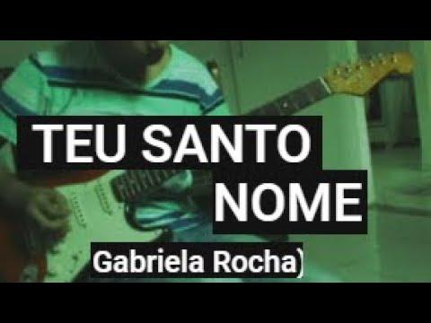 Gabriela Rocha - TEU SANTO NOME (guitar cover )