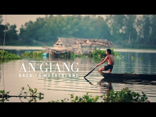An Giang - Back To Motherland