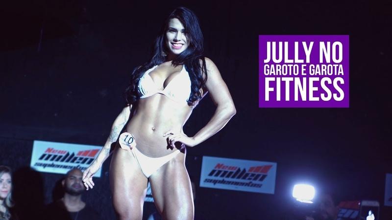 JULLY NOS PALCOS | GAROTO E GAROTA FITNESS 2018