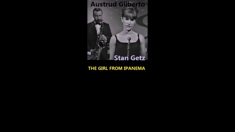 BRAZIL Top Singers- Astrud Gilberto Stan Getz- The Girl From Ipanema [Lyric]