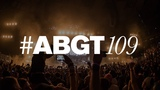 Group Therapy 109 with Above &amp Beyond and Max Graham