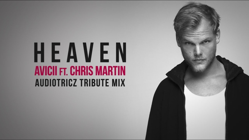 Avicii feat. Chris Martin - Heaven (Audiotricz Tribute Mix)