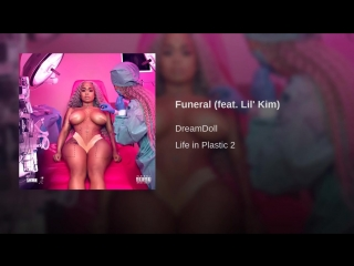 Dream Doll Funeral (feat. Lil Kim) (Audio)
