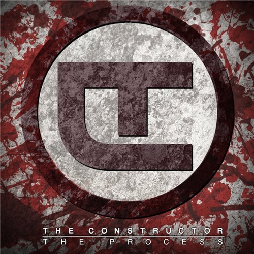 The Constructor - The Process [EP] (2012)