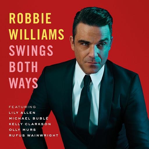 Robbie Williams альбом Swings Both Ways (Deluxe)