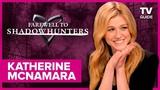 Farewell to Shadowhunters Katherine McNamara Reveals Emotional Moment Filming Final Scene