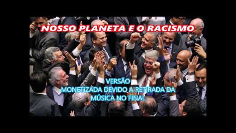 NOSSO PLANETA E O RACISMO AMERICANO / MUNDIAL - monetizado