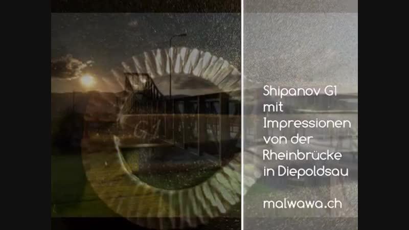 Impressionen von der Rheinbrücke in CH 9444 Diepoldsau mit einer Vargan G1 von Oleg Shipanov