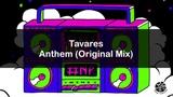 Tavares Anthem (Original Mix)