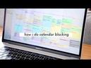 CALENDAR BLOCKING Time Management for Students