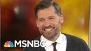 Game Of Thrones 'Kingslayer' Nikolaj Coster-Waldau Talks Climate Change AM Joy MSNBC