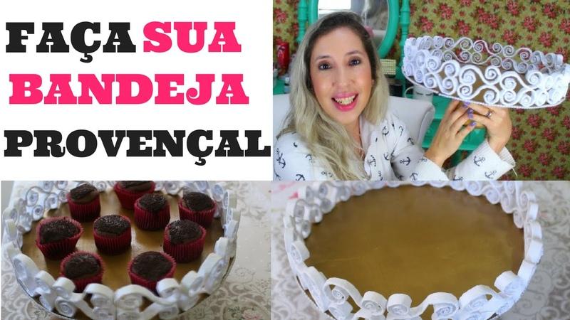 DICAS PARA FESTA - D.I.Y BANDEJA PROVENÇAL | 2 | SILMARA GUIMARÃES | VITRINE EM PAUTA