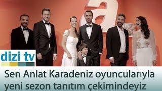 Sen Anlat Karadeniz dizisi oyuncularıyla yeni sezon tanıtım çekimindeyiz - Dizi Tv 600. Bölüm
