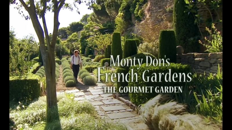 Французские сады с Мо[нти До]ном Mo[nty Do]n's French Gar]dens. 2 Сад гурмана [2013]
