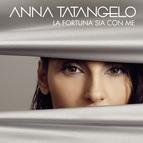 anna tatangelo альбом La fortuna sia con me